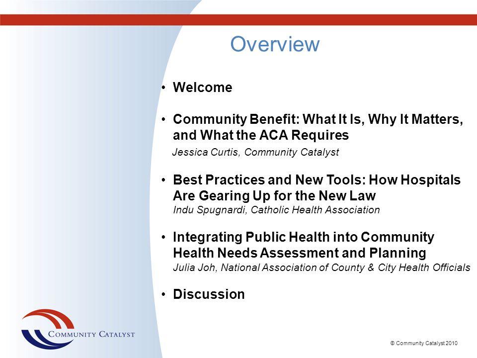 © Community Catalyst 2010 Questions.