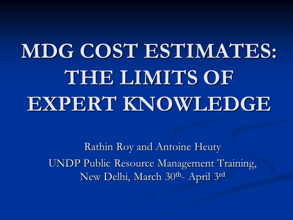 Global cost estimate 2 – The World Bank Goal 1: US $ 54 - 62 billion a year.