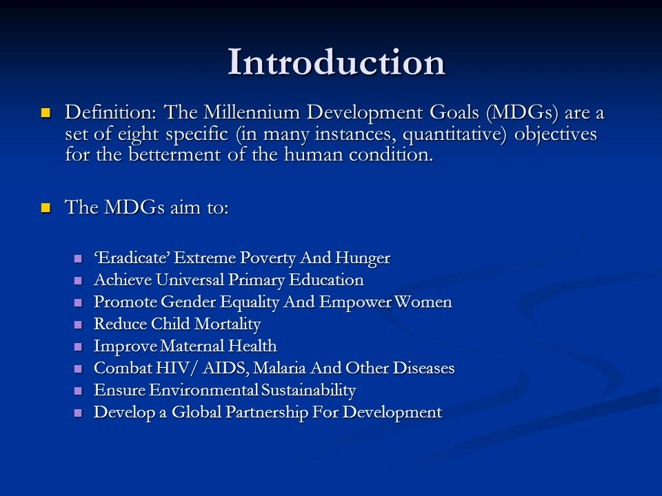 MDGs: History ORIGINS ORIGINS UN social development conferences and global summit meetings of the 1990s; UN social development conferences and global summit meetings of the 1990s; Millennium Declaration (2000).