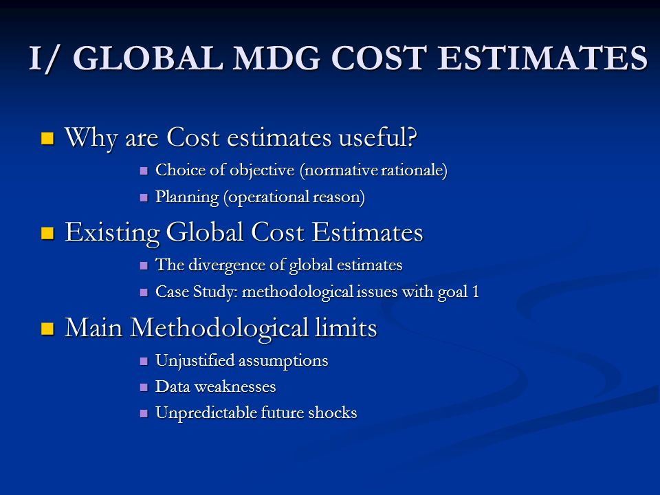 Main methodological problems - Choice of Assumptions Existing national and global cost estimates are not robust to the choice of assumptions.