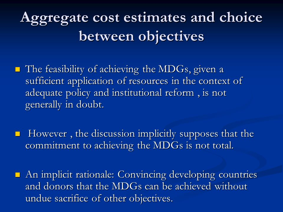 Aggregate cost estimates and planning How best to achieve the MDGs.