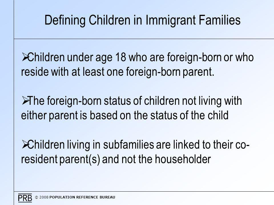 © 2008 POPULATION REFERENCE BUREAU Children in Immigrant Families, 1990-2006