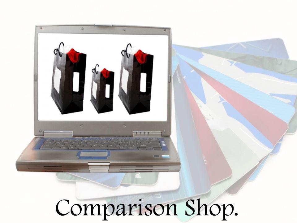 Comparison Shop.