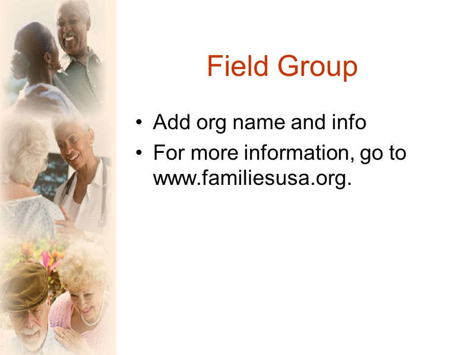 Field Group Add org name and info For more information, go to