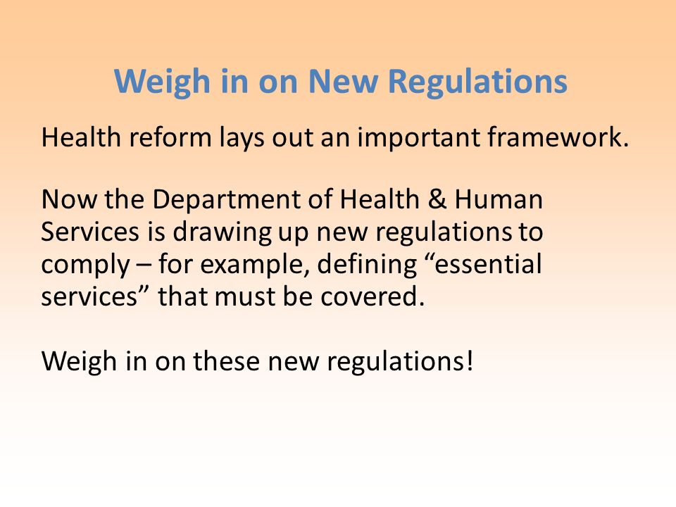 Weigh in on New Regulations Health reform lays out an important framework.