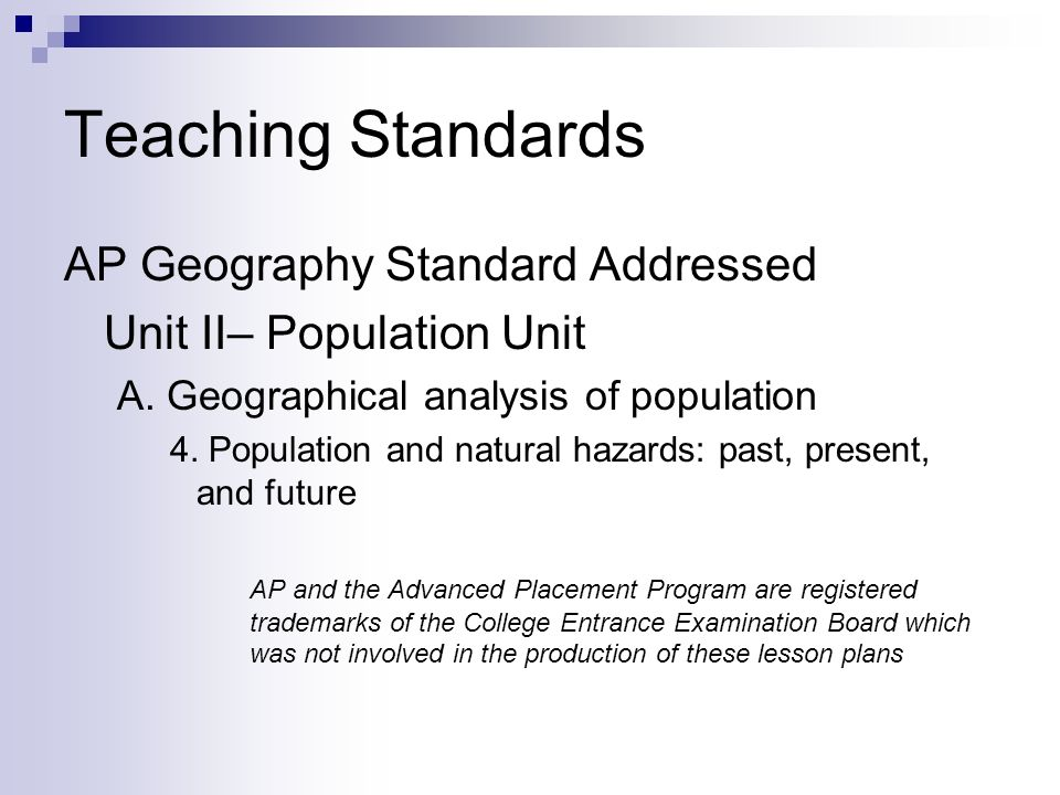 Teaching Standards AP Geography Standard Addressed Unit II– Population Unit A.