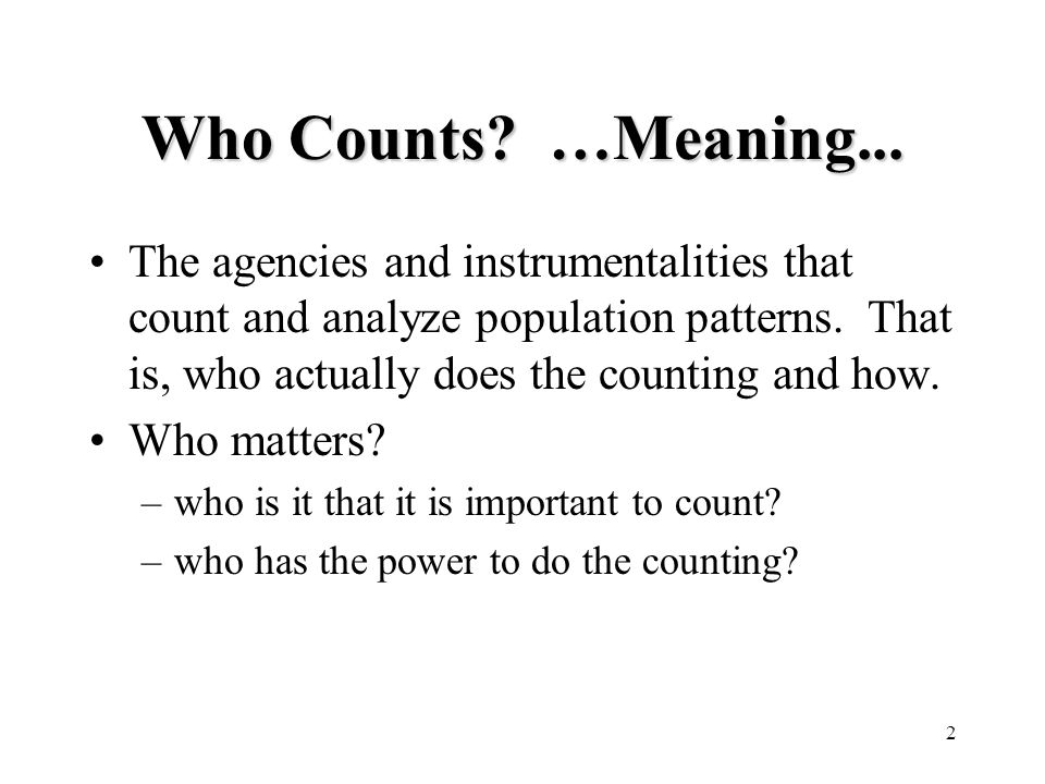2 Who Counts. …Meaning...
