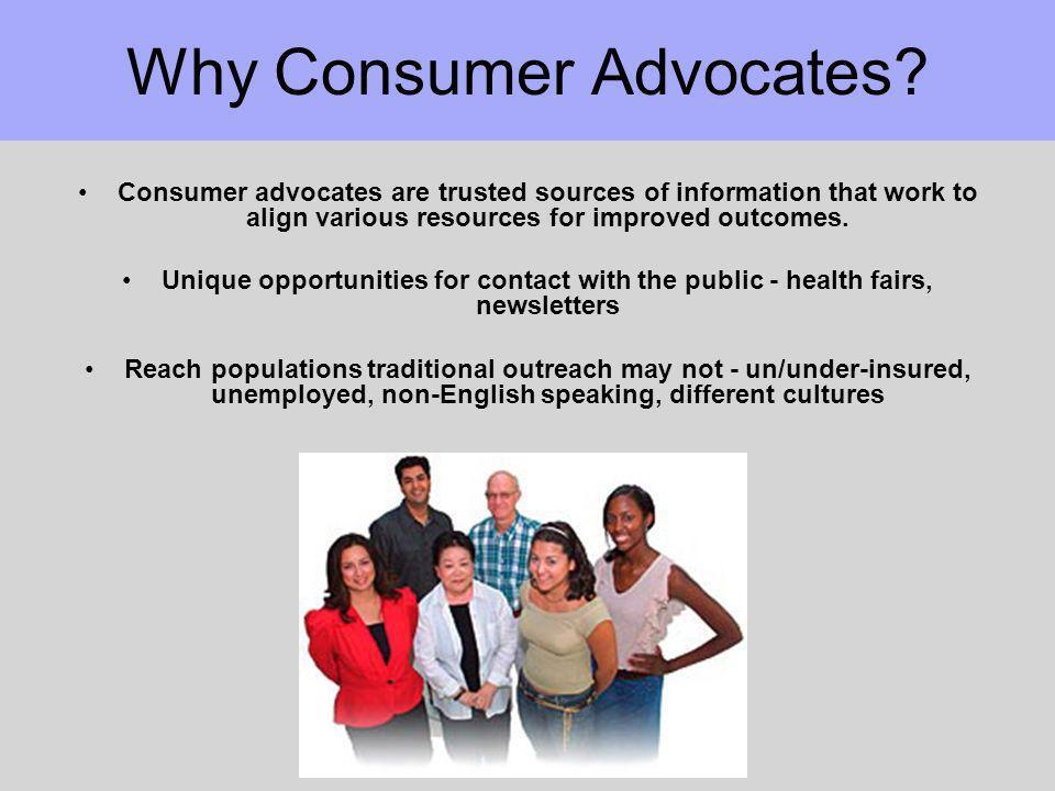 Why Consumer Advocates.