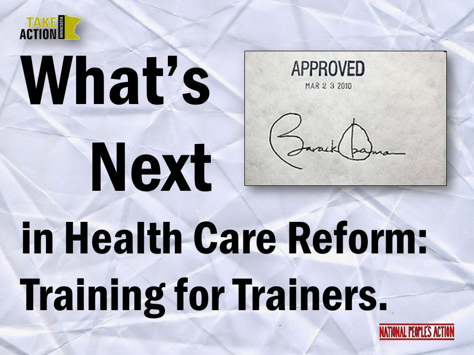 Whats Next in Health Care Reform: Training for Trainers.