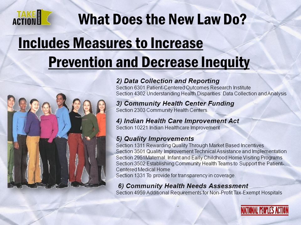 Includes Measures to Increase Prevention and Decrease Inequity What Does the New Law Do? 2) Data Collection and Reporting Section 6301 Patient-Centere