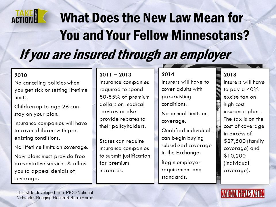 What Does the New Law Mean for You and Your Fellow Minnesotans? 2010 No canceling policies when you get sick or setting lifetime limits. Children up t