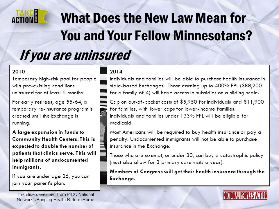 What Does the New Law Mean for You and Your Fellow Minnesotans? 2010 Temporary high-risk pool for people with pre-existing conditions uninsured for at