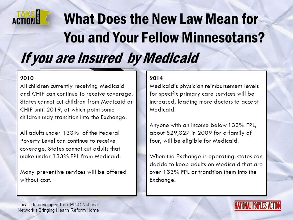 What Does the New Law Mean for You and Your Fellow Minnesotans? 2010 All children currently receiving Medicaid and CHIP can continue to receive covera