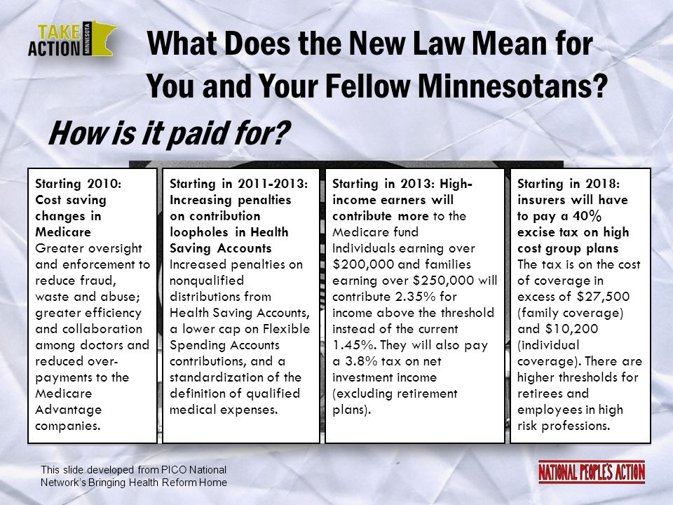 What Does the New Law Mean for You and Your Fellow Minnesotans? Starting 2010: Cost saving changes in Medicare Greater oversight and enforcement to re