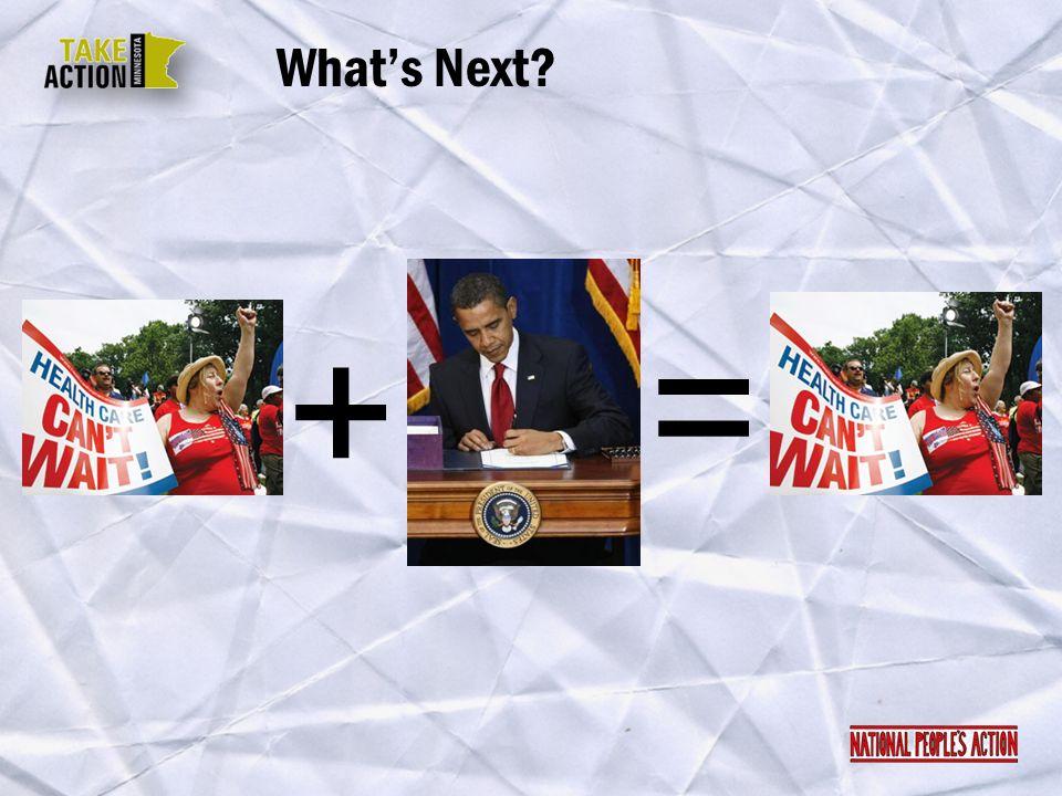 Whats Next? + =