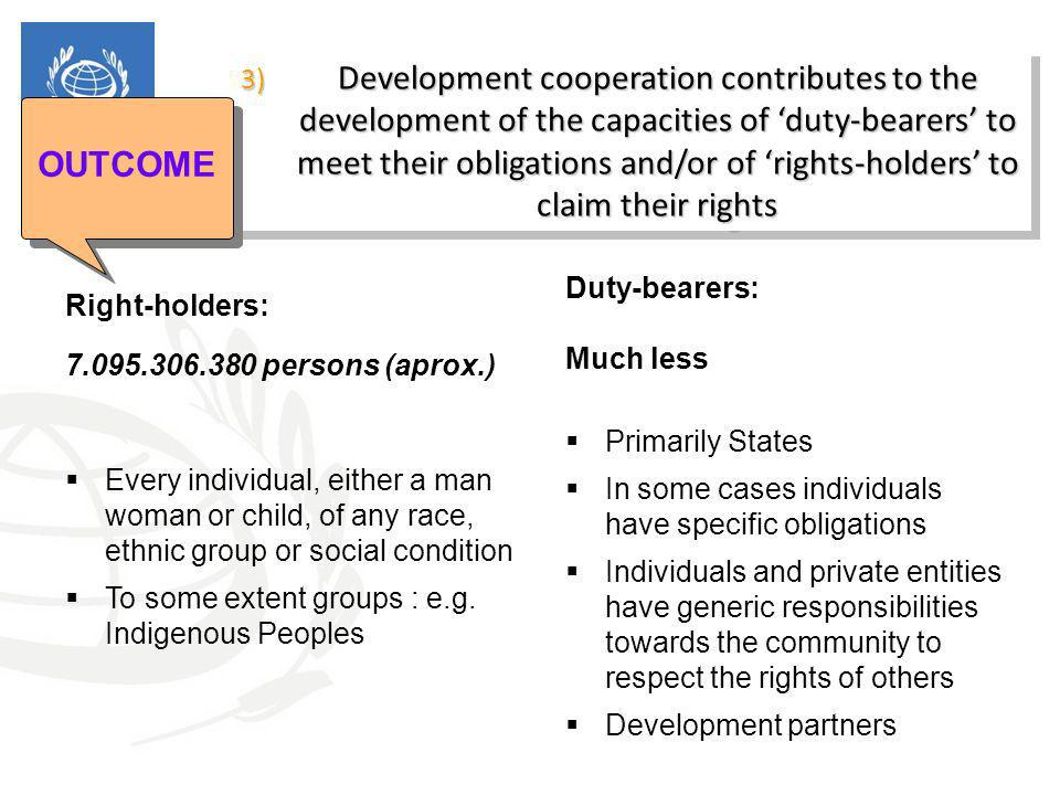3) Development cooperation contributes to the development of the capacities of duty-bearers to meet their obligations and/or of rights-holders to clai