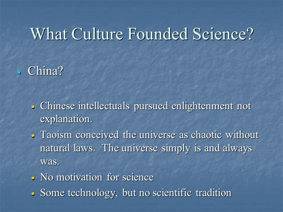 What Culture Founded Science. · China.
