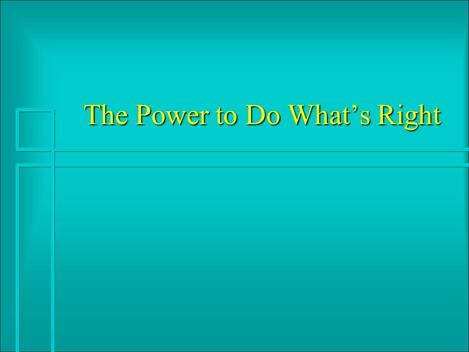 The Power to Do Whats Right