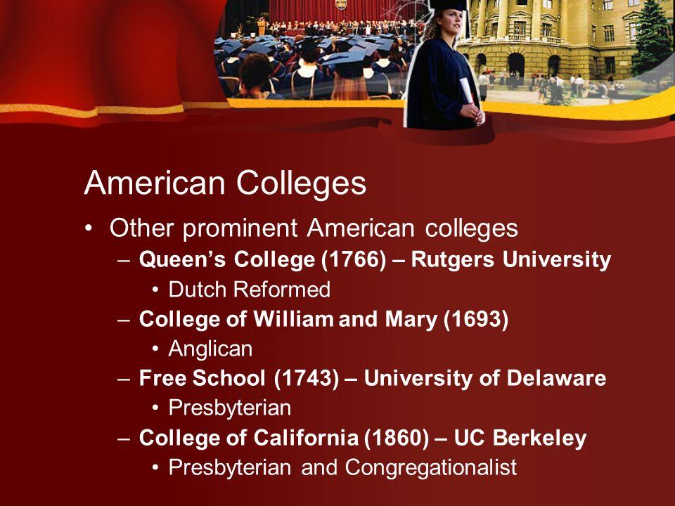American Colleges –Newbury Biblical Institute (1839) – Boston University Methodist –Boston College (1863) Catholic –St.