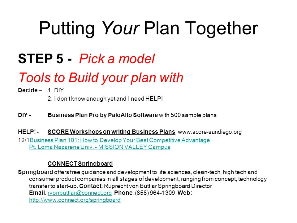 Putting Your Plan Together STEP 5 - Pick a model Tools to Build your plan with Decide – 1. DIY 2. I dont know enough yet and I need HELP! DIY - Busine