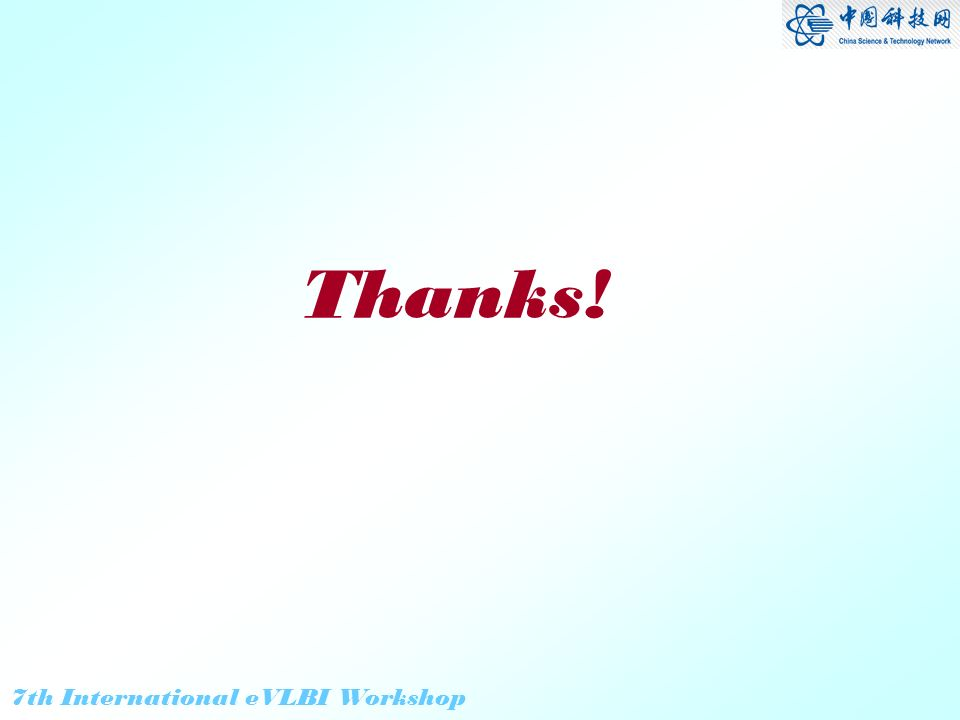 7th International eVLBI Workshop Thanks!