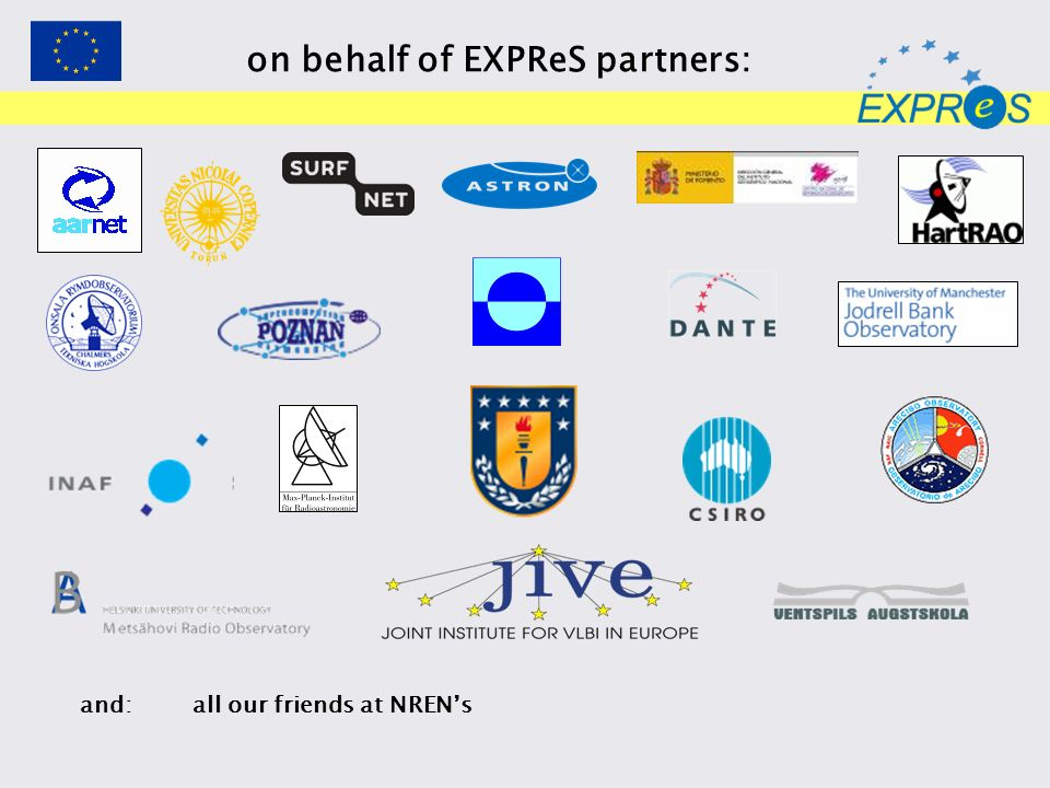 on behalf of EXPReS partners: and: all our friends at NRENs