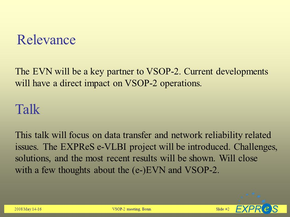 2008 May 14-16VSOP-2 meeting, BonnSlide #2 Relevance The EVN will be a key partner to VSOP-2.