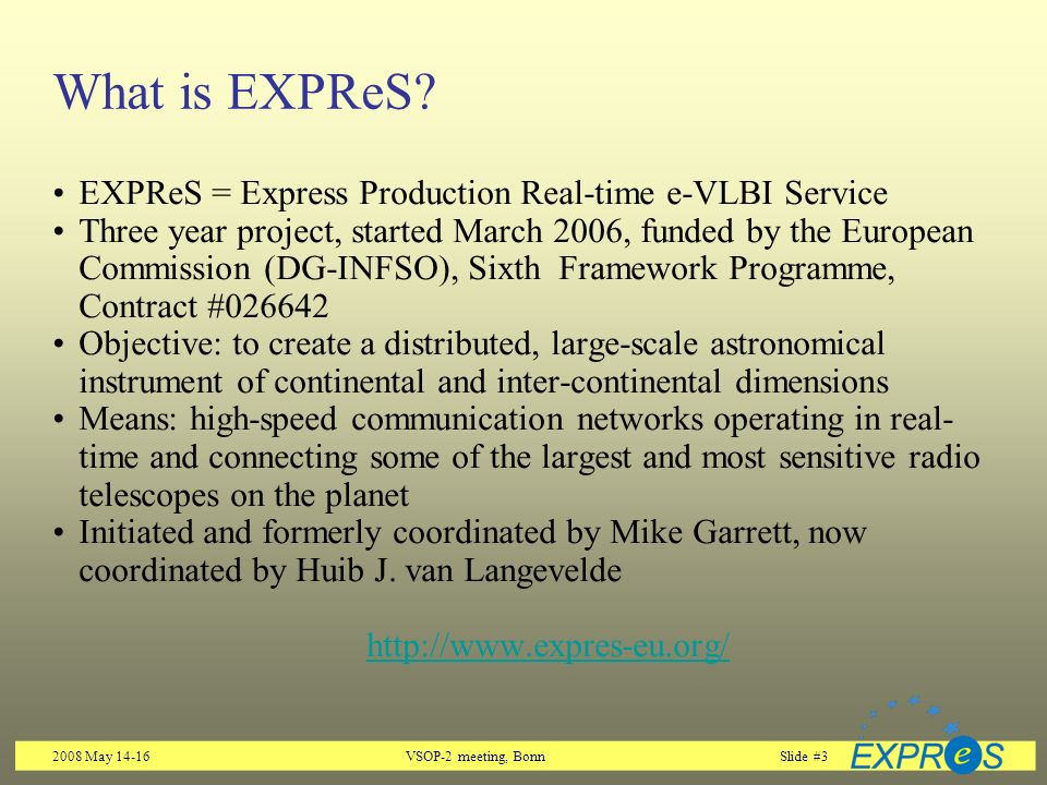 2008 May 14-16VSOP-2 meeting, BonnSlide #3 What is EXPReS.