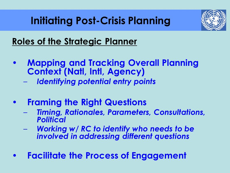 Roles of the Strategic Planner Mapping and Tracking Overall Planning Context (Natl, Intl, Agency) – Identifying potential entry points Framing the Rig
