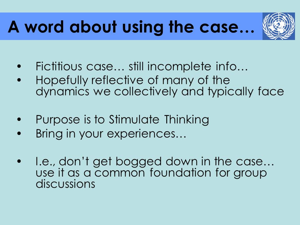 Fictitious case… still incomplete info… Hopefully reflective of many of the dynamics we collectively and typically face Purpose is to Stimulate Thinki
