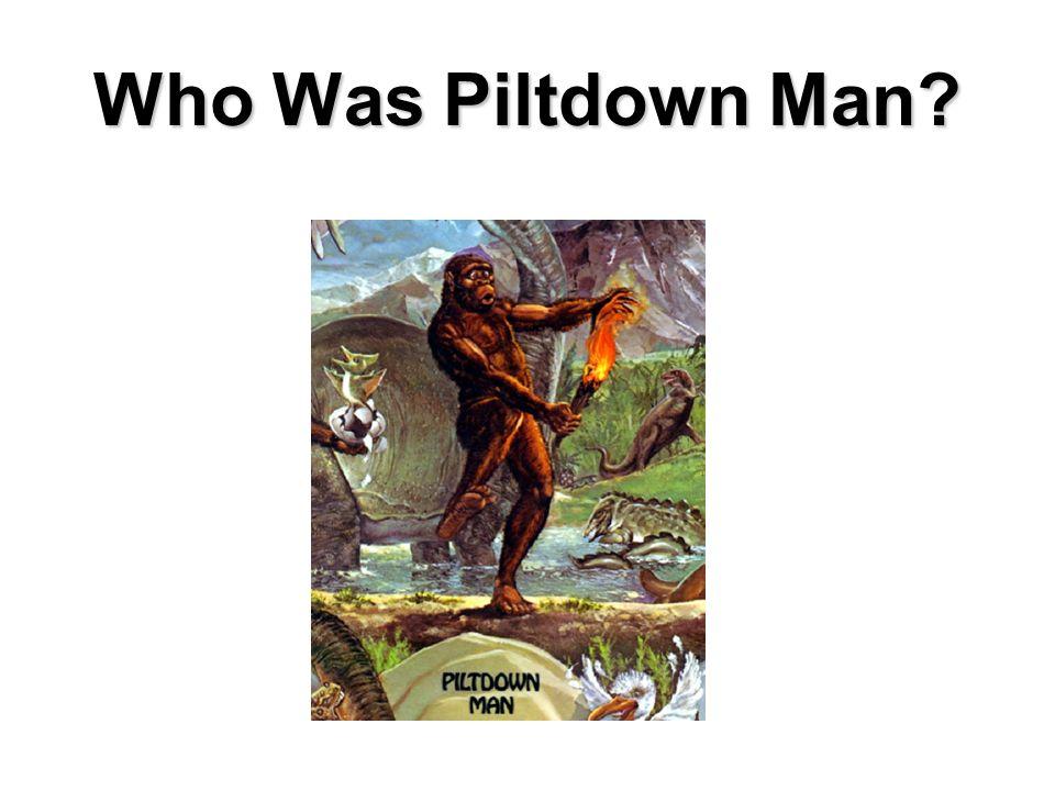 Who Was Piltdown Man?
