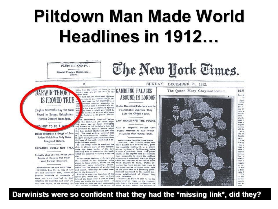 Piltdown Man Made World Headlines in 1912… Darwinists were so confident that they had the *missing link*, did they?