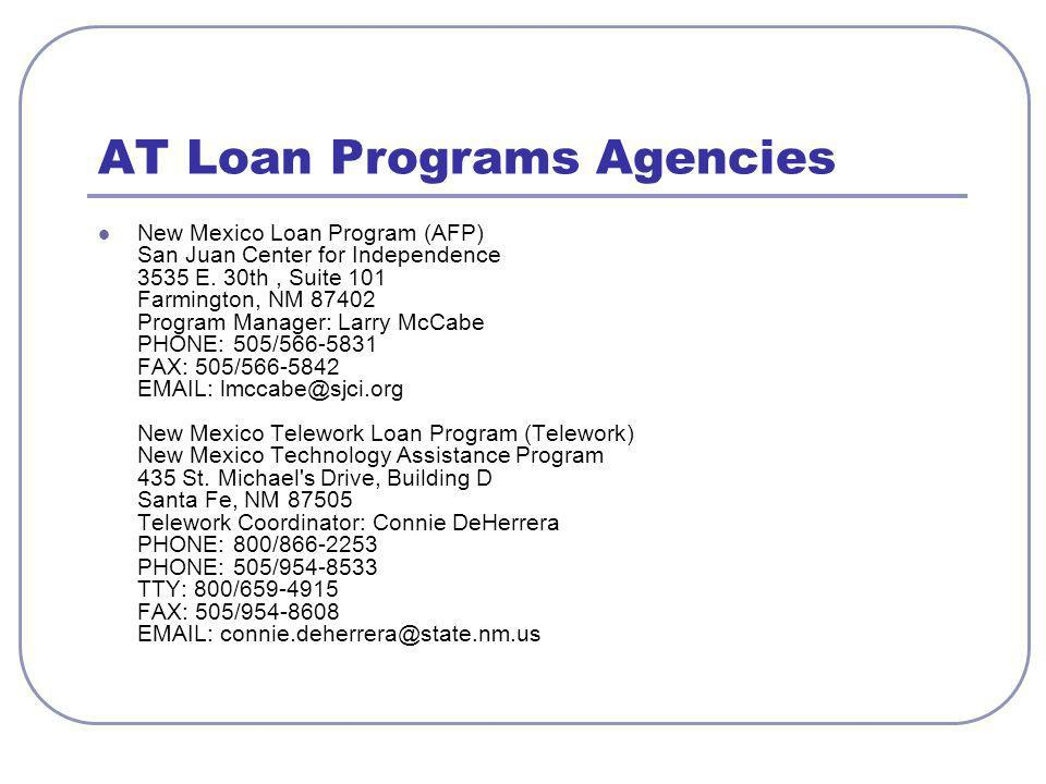 AT Loan Programs Agencies New Mexico Loan Program (AFP) San Juan Center for Independence 3535 E. 30th, Suite 101 Farmington, NM 87402 Program Manager: