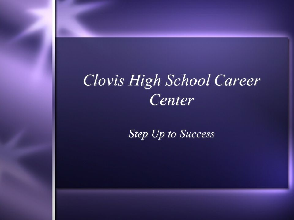 Clovis High School Career Center Step Up to Success