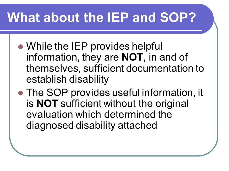 What about the IEP and SOP.