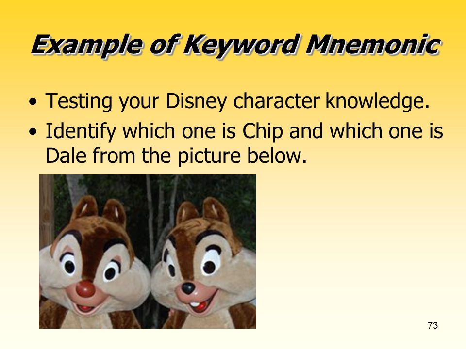 73 Example of Keyword Mnemonic Testing your Disney character knowledge.