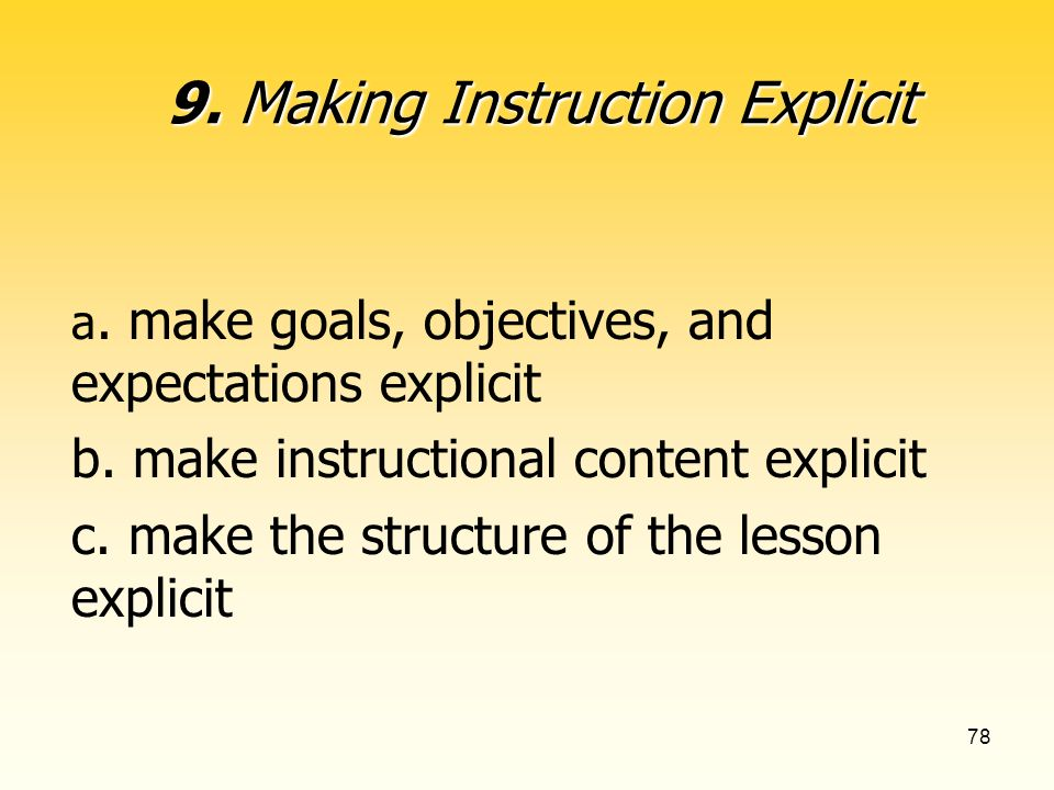 78 a. make goals, objectives, and expectations explicit b.