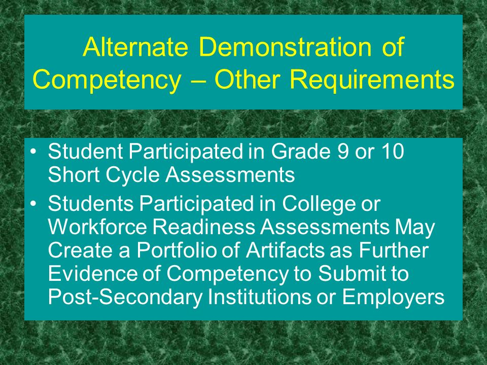 Alternate Demonstration of Competency – Other Requirements Student Participated in Grade 9 or 10 Short Cycle Assessments Students Participated in Coll