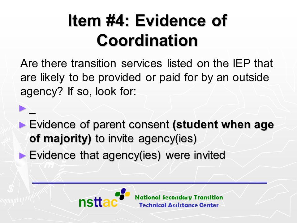 National Secondary Transition Technical Assistance Center Item #4: Evidence of Coordination _ Evidence of parent consent (student when age of majority