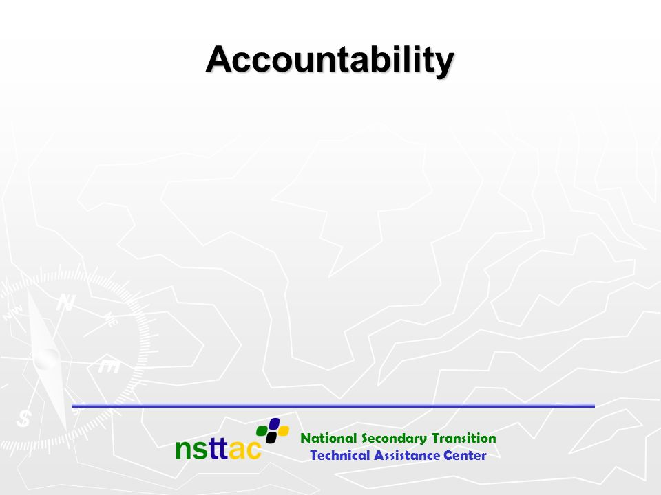National Secondary Transition Technical Assistance Center Accountability