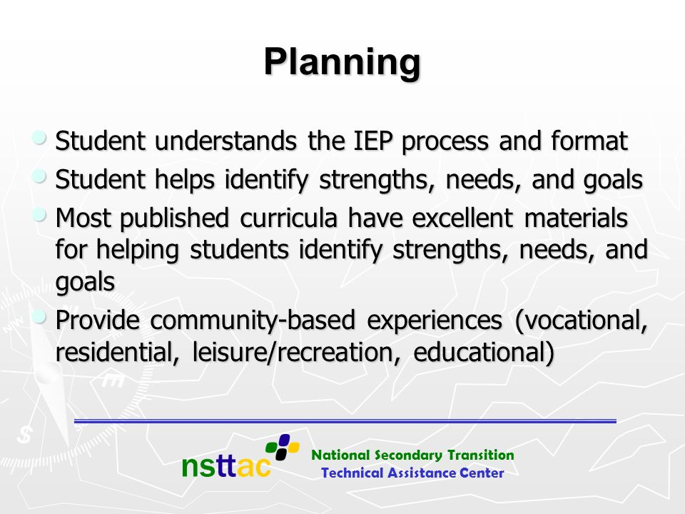 National Secondary Transition Technical Assistance Center Planning Student understands the IEP process and format Student understands the IEP process