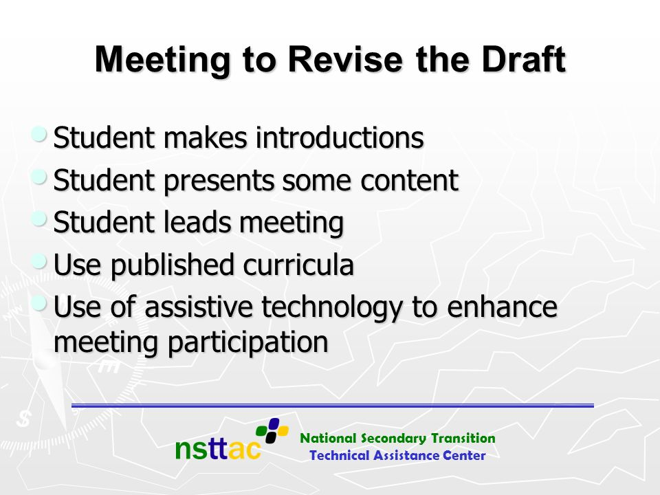 National Secondary Transition Technical Assistance Center Meeting to Revise the Draft Student makes introductions Student makes introductions Student