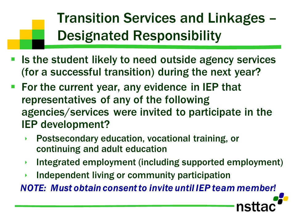 Transition Services and Linkages – Designated Responsibility Is the student likely to need outside agency services (for a successful transition) durin