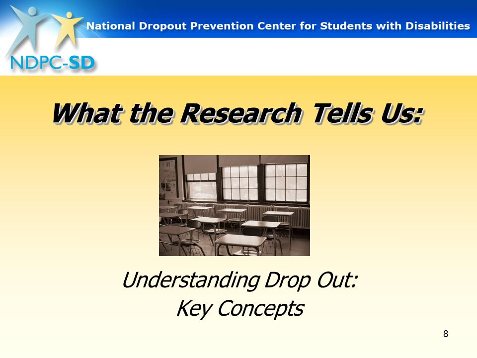 8 What the Research Tells Us: Understanding Drop Out: Key Concepts