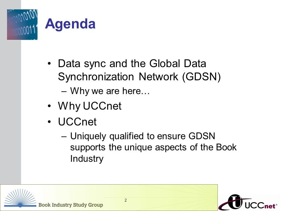 INSERT GRAPHIC SQUARE HERE 2 Data sync and the Global Data Synchronization Network (GDSN) –Why we are here… Why UCCnet UCCnet –Uniquely qualified to e