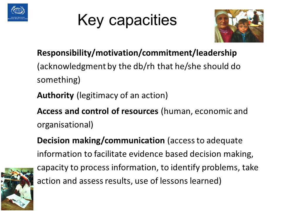 Responsibility/motivation/commitment/leadership (acknowledgment by the db/rh that he/she should do something) Authority (legitimacy of an action) Acce