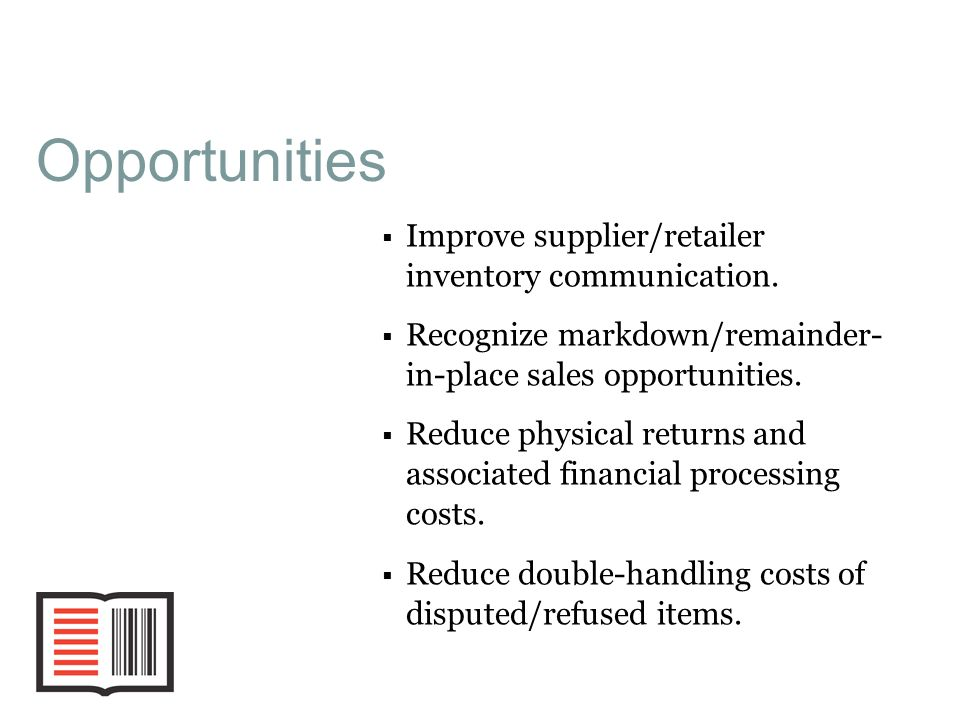 1 Opportunities Improve supplier/retailer inventory communication.