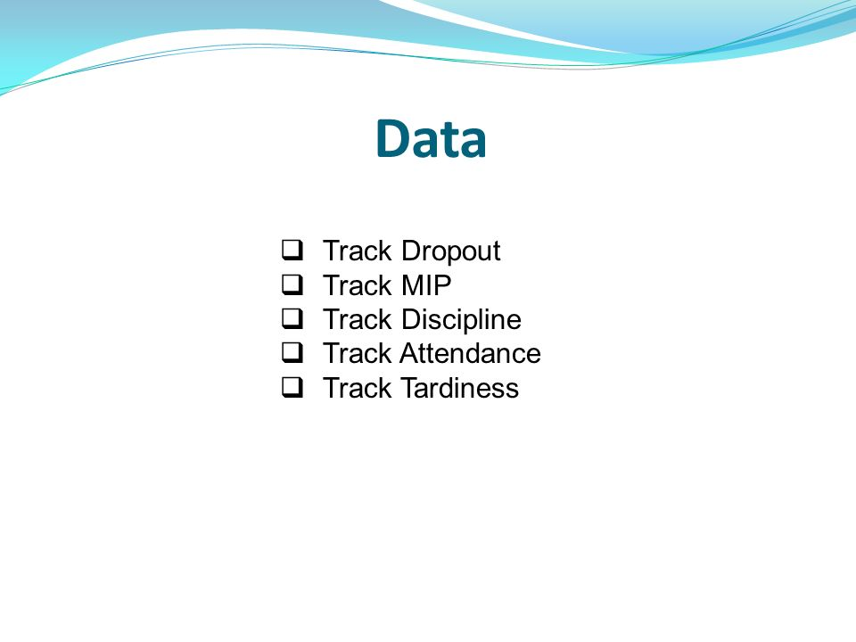 Data Track Dropout Track MIP Track Discipline Track Attendance Track Tardiness