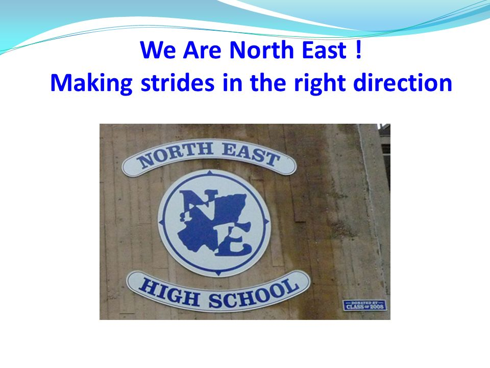 We Are North East ! Making strides in the right direction