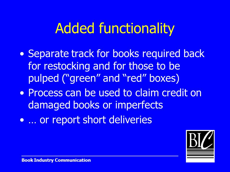 _______________________________________________________ Book Industry Communication Added functionality Separate track for books required back for res